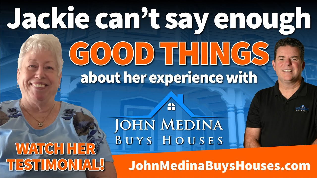 Jackie can't say enough good things about her experience with John Medina Buys Houses!