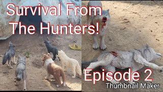 Survival From The Hunters(EP2)-Toy Wolf Series-