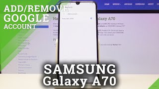 How Add & Remove Google Account in SAMSUNG Galaxy A70 - Erase Google User Data