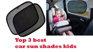 The Top 3 Best Car Sun Shades Kids To Buy 2017 | Car Sun Shades Kids Reviews