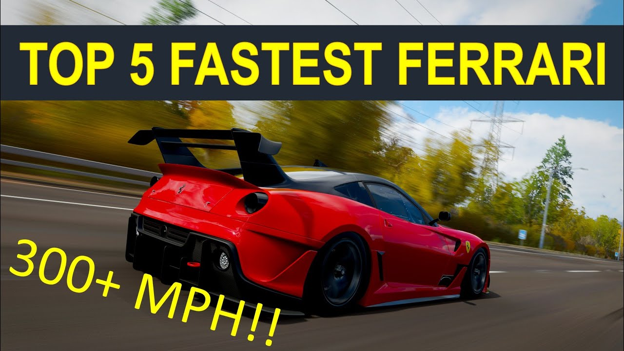 New Top 5 Ferrari Fastest Cars In Forza Horizon 4 Fully Upgraded L 300 Mph Top Speed Youtube