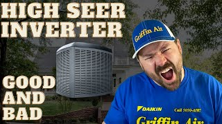 HVAC Inverter systems. Good and Bad. Are high SEER systems really worth it? Here's the truth!
