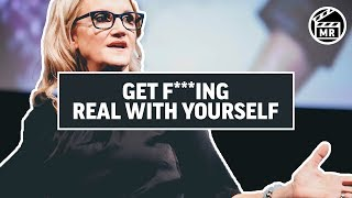 Get F**cking Real With Yourself   Mel Robbins