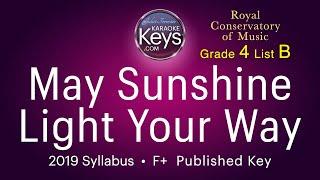 May Sunshine Light Your Way.  F+.   grade 4 RCM  (karaoke piano)  WITH LYRICS