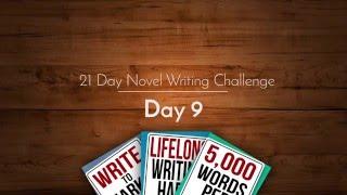 21 Day Novel Writing Challenge Day 9