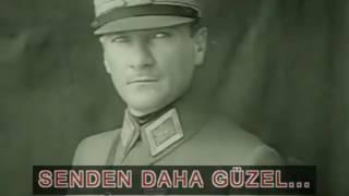 Senden Daha Güzel (Mustafa Kemal ATATÜRK) Versiyonu
