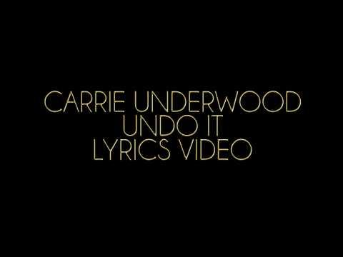 Carrie Underwood Undo It Lyrics Video