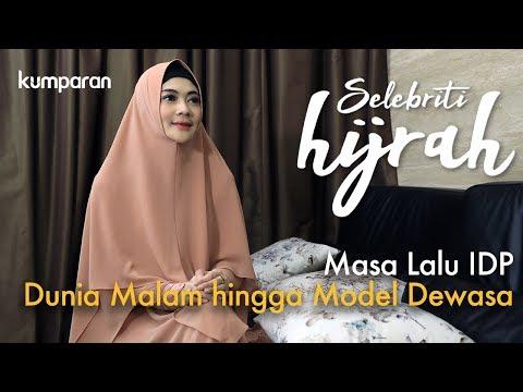 Part 1 - Masa Lalu IDP: Dunia Malam hingga Jadi Model Majalah Dewasa | Selebriti Hijrah