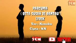 Lirik- Parcuma (Beta Susah di Rantau)  | Lagu Ambon Terbaik