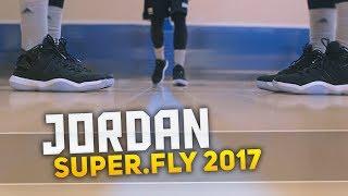 Обзор Jordan Super.Fly 2017 - Тест Кроссовок!