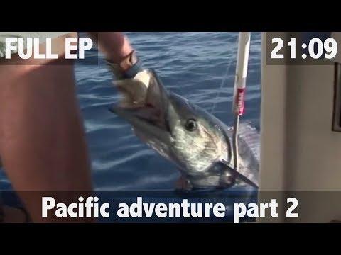 Pacific Ocean Adventures Part 2 in HD - ULTIMATE FISHING TV
