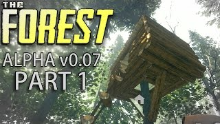 Building A Tree House! - The Forest - V0.07 Let's Play | 1