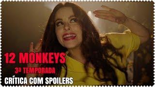 Crítica com spoilers da excelente 3ª temporada da série 12 Monkeys....