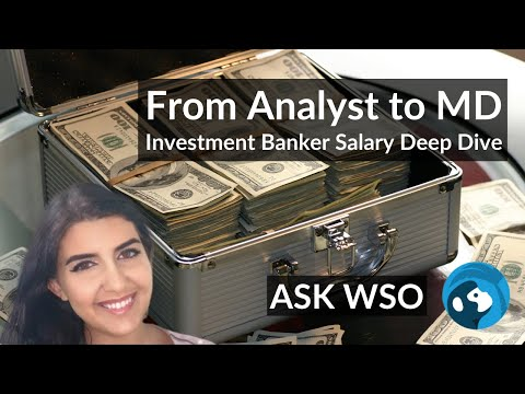 Investment Banker Salary And Bonus Deep Dive - From Analyst To MD And By Firm | ASK WSO E3