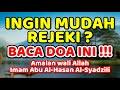 ingin mudah rejeki ?, baca doa ini !, amalan wali Allah - imam abu hasan al-syadzili