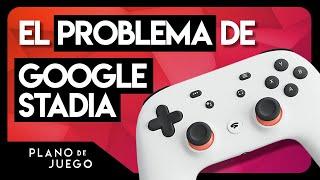 El Problema de Google Stadia | PLANO DE JUEGO