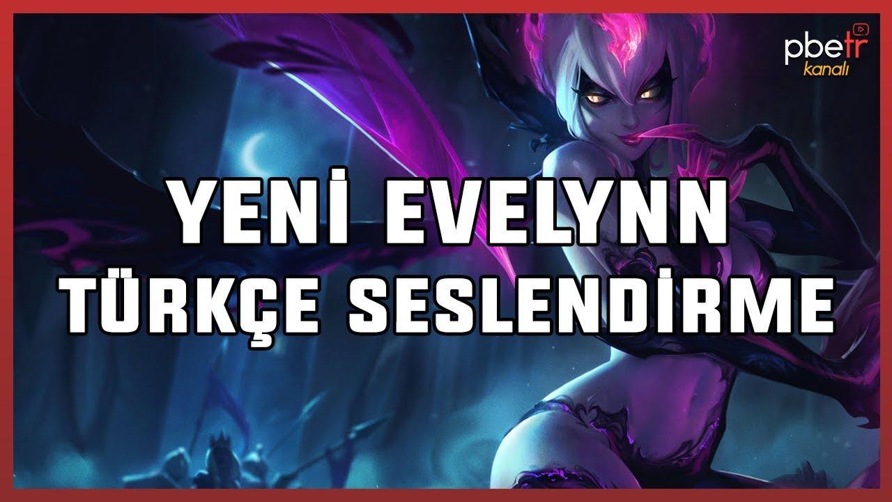 LoL   Evelynn Türkçe Seslendirme - Replikler (Güncelleme Sonrası)