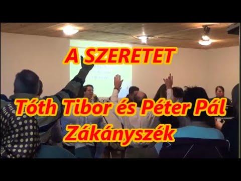 A SZERETET - Tóth Tibor és Péter Pál
