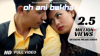 Oh Ani Bwkha | Latest Kokborok | Official Music Video | 2018