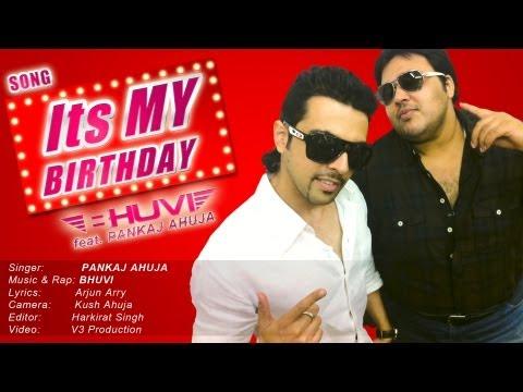 Its My Birthday-BHUVI feat. PANKAJ AHUJA [HD]