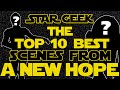 Top Ten Scenes from Episode IV: A NEW HOPE - Star Geek