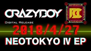 CRAZYBOY / 「NEOTOKYO 2018 ~THE PRIVATE PARTY~ & NEOTOKYO IV EP TEASER」