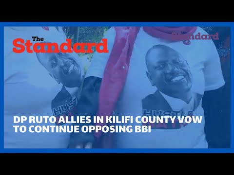 Section of DP Ruto allies vow to continue opposing BBI even if Ruto turns around to support it