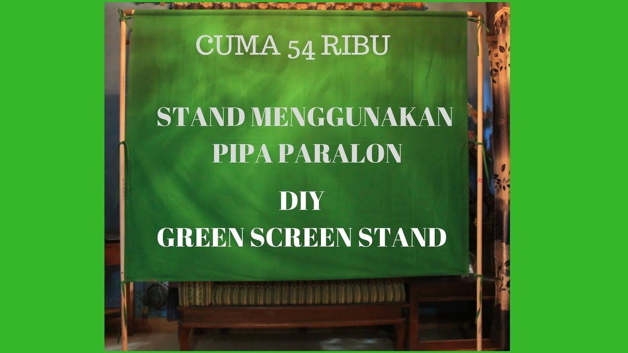 CARA MEMBUAT DIY GREENSCREEN STAND CUMA 54 RIBU