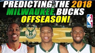 Predicting The 2018 Milwaukee Bucks Off Season!