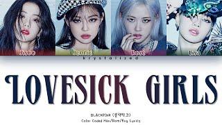 BLACKPINK - Lovesick Girls [HAN|ROM|ENG Color Coded Lyrics]