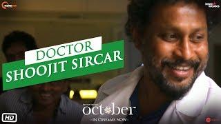 October | Doctor Shoojit Sircar | Varun Dhawan | Banita Sandhu | Shoojit Sircar