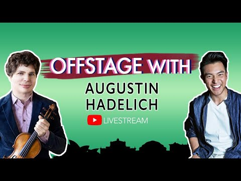OFFSTAGE with: Augustin Hadelich