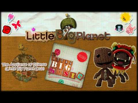 The Appliance of Science (Little Big Planet Dub) - Little BIG Music (LittleBigPlanet Soundtrack)