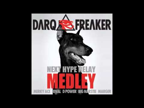 Darq E Freaker - Next Hype Relay featuring Merky Ace, Rival, D-Power, Big Narstie and Marger