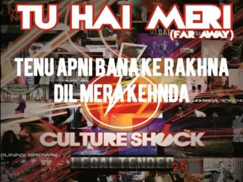 CULTURE SHOCK - TU HAI MERI (FAR AWAY)  - 2.5 LEGALTENDER