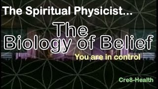 Biology of Belief - The most important hour of your life -  Bruce Lipton