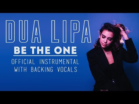 DUA LIPA - Be The One (Official Instrumental + Backing Vocals)