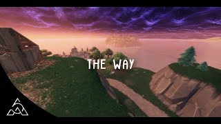 """Fortnite Montage """"The Way"""" #ReplayRoyale"""