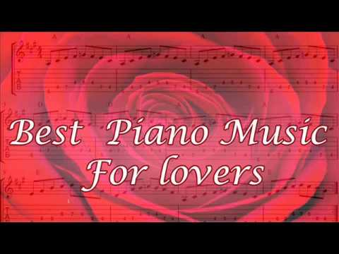 Best Piano Music For Lovers | Love Songs...