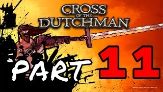 Cross Of The Dutchman Part 11 (PC Gameplay Walkthrough) 1080p 60fps