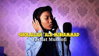 Sholallah 'Ala Muhammad - Farhat Mushofi ( COVER )