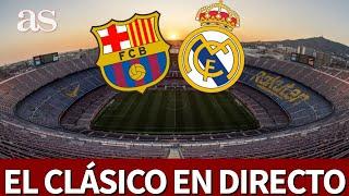BARCELONA vs. REAL MADRID | Seguimiento EN DIRECTO del CLÁSICO con RONCERO | Diario AS