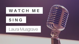 Laura Musgrave - Watch Me Sing (lyric video)