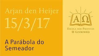 (15/3/17) A Parábola do Semeador