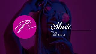 Similar Songs to H.E.R. - Slide (Audio) ft. YG Suggestions
