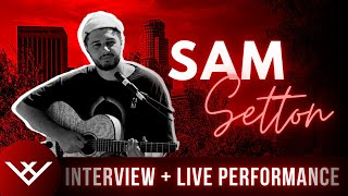 SAM SETTON: Interview & Live Performance (Vergeworthy Presents)