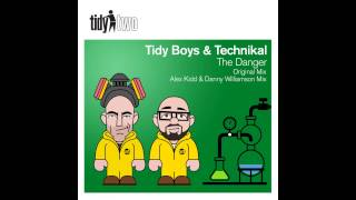 Technikal, Tidy Boys - The Danger (Alex Kidd & Danny Williamson Remix) [Tidy Two]