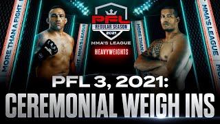 PFL 3, 2021: Ceremonial Weigh Ins