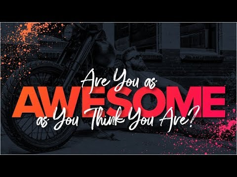 Webinar: Are You As Awesome As You Think You Are?