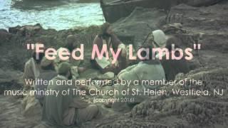 Download lagu Feed My Lambs MP3